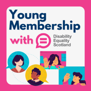 Young Membership with Disability Equality Scotland